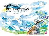 1000 vents 1000 violoncelles