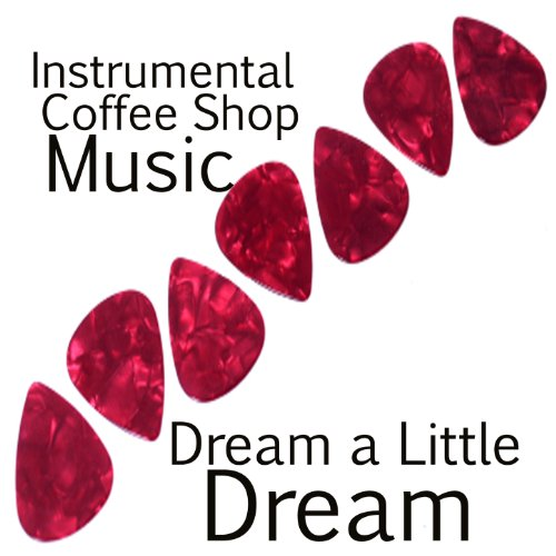 Instrumental Coffee Shop Music: Dream a Little Dream (Of Shop Shamrocks Little)