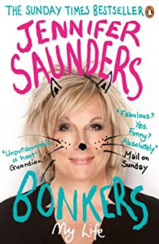 Bonkers: My Life in Laughs by [Saunders, Jennifer]