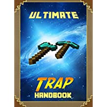 Ultimate Traps Handbook: The Unofficial Minecraft: Tricks Guide for Minecrafter's (Mobs Handbook) (English Edition)