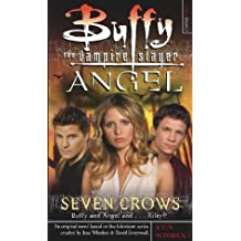 Seven Crows (Buffy/Angel Crossover) by John Vornholt (2003-07-07)