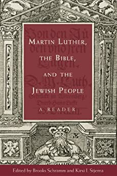 Martin Luther, the Bible, and the Jewish People: A Reader by [Schramm, Brooks]