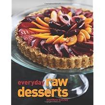 Everyday Raw Desserts (Raw Food) by Matthew Kenney (15-Oct-2010) Paperback