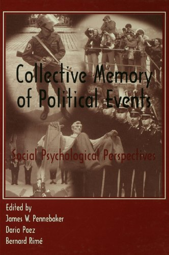 Collective Memory of Political Events: Social Psychological Perspectives (English Edition)