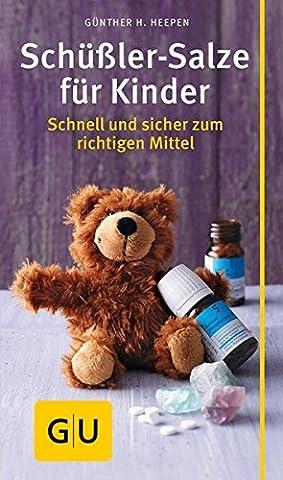Schüßler-Salze für Kinder: Schnell und sicher zum richtigen Mittel (GU