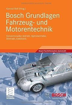 Bosch Grundlagen Fahrzeug- und Motorentechnik: Konventioneller Antrieb, Hybridantriebe, Bremsen, Elektronik (Bosch Fachinformation Automobil) von [Reif, Konrad]
