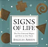 Signs of Life: The Five Universal Shapes and How to Use Them by Angeles Arrien (1998-08-24)