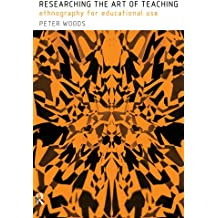 Researching the Art of Teaching: Ethnography for Educational Use