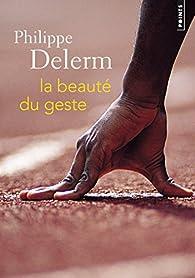 La beauté du geste par Philippe Delerm