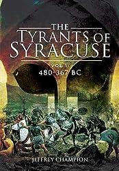 Tyrants of Syracuse: War in Ancient Sicily, Vol 1: 480-367 BC