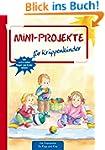 Mini-Projekte: für Krippenkinder (Die...