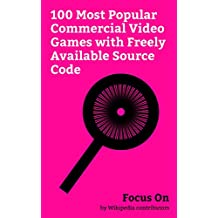 Focus On: 100 Most Popular Commercial Video Games with Freely Available Source Code: The Oregon Trail (video game), Wolfenstein 3D, Doom 3, Duke Nukem ... game), Quake II, Descent (video game), etc.