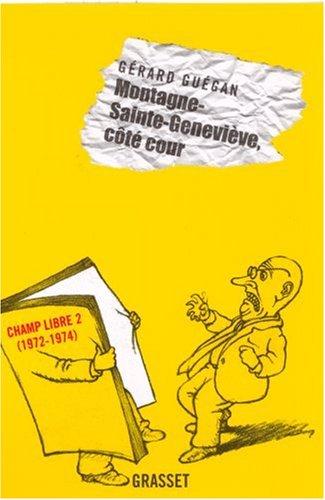 Montagne-Sainte-Geneviève, côté cour : Editions Champ Libre 2 (1972-1974)
