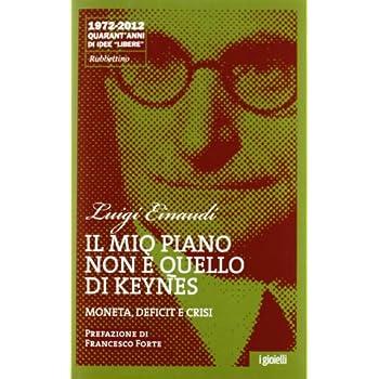 Il Mio Piano Non È Quello Di Keynes. Moneta, Deficit E Crisi