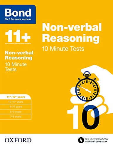 Bond 11+: Non-verbal Reasoning 10 Minute Tests: 11+-12+ years