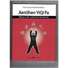 Jianshen Yiqi Fa: Qi und Essenz vermehrendes Qigong (Körper, Geist und Seele)