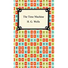 The Time Machine [with Biographical Introduction]