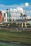 Pathways to Urban Sustainability: A Focus on the Houston Metropolitan Region: Summary of a Workshop (English Edition)