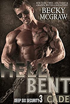 Hell Bent: Deep Six Security Series Book 3 by [McGraw, Becky]