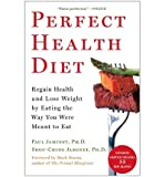 By Jaminet, Paul [ [ Perfect Health Diet: Regain Health and Lose Weight by Eating the Way You Were Meant to Eat ] ] Dec-2013[ Paperback ]
