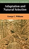 Adaptation and Natural Selection by George Christopher Williams (1996-05-13)