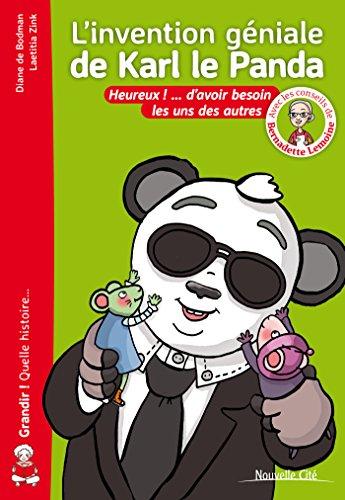 L'invention gniale de Karl le Panda : Heureux ! ... d'avoir besoin les uns des autres