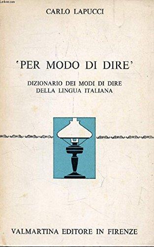 Per modo di dire: Dizionario dei modi di dire della lingua italiana