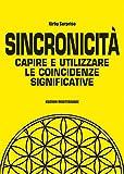Sincronicità: Capire e utilizzare le coincidenze significative (Poteri della mente)