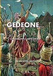 Gedeone... Un conduttore scelto da Dio (Italian Edition)
