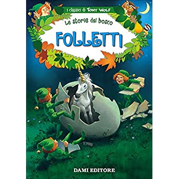Folletti. Le Storie Del Bosco. Ediz. Illustrata