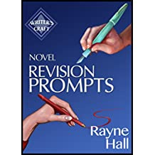 Novel Revision Prompts: Make Your Good Book Great - Self-Edit Your Plot, Scenes & Style (Writer's Craft 17) (English Edition)