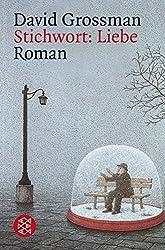 Stichwort: Liebe: Roman
