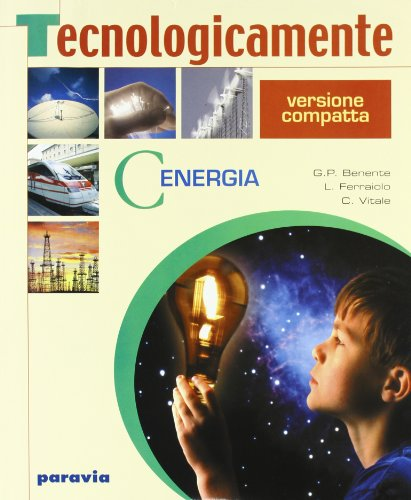Tecnologicamente. Vol. unico. Per la Scuola media. Con espansione online