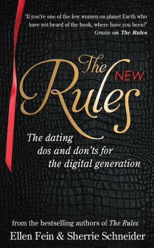 The New Rules: The dating dos and don'ts for the digital generation from the bestselling authors of The Rules (English Edition)