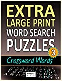 Extra Large Print Word Search Puzzles - Crossword Words: Extra Large Print Word Search for Adults & Seniors: Volume 3