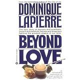 Beyond Love by Dominique Lapierre (1992-01-01)