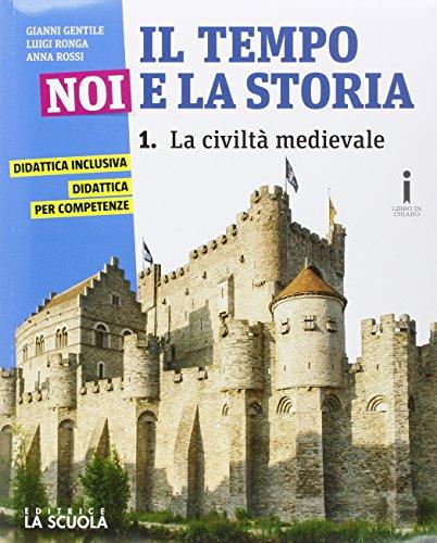 Il tempo, noi e la storia. Ediz. plus. Con e-book. Con espansione online. Per la Scuola media. Con DVD-ROM: 1