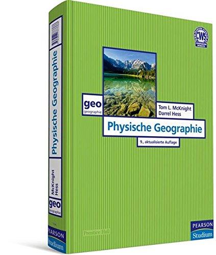 Physische Geographie. Die Erde im Überblick (Pearson Studium - Geografie & Geologie)
