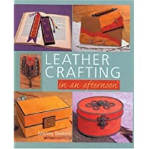 Leather Crafting in an afternoon by Mickey Baskett (2006-08-28)