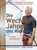 Die Wechseljahre des Mannes: Fit und vital bleiben - Armin Heufelder, Detlef Pape, Frank Sommer, Livia Rohrmoser