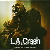 L.A. Crash: Original Motion Picture Soundtrack