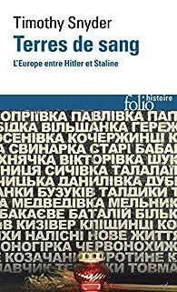 Terres de sang : L'Europe entre Hitler et Staline par Timothy Snyder