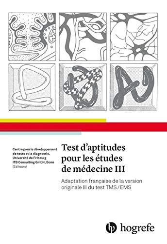 Test d\'aptitudes pour les études de médecine III: Adaptation française de la version originale III du test TMS/EMS