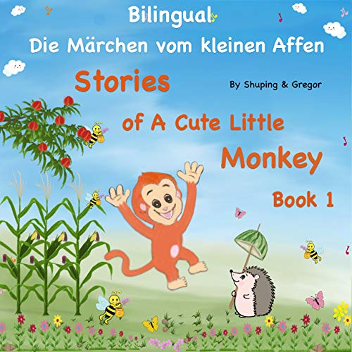 Learn German with Bilingual: Stories of A Cute Little Monkey - Book 1 Adventure with the Little Hedgehog: Children's Picture Books for Beginners Learning German (English Edition)