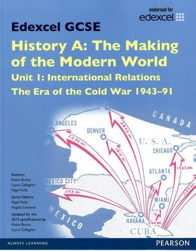 Edexcel GCSE History A the Making of the Modern World: Unit 1 International Relations: the Era of the Cold War 1943-91 SB 2013 (Edexcel GCSE MW History 2013) by Laura Gallagher (2013-12-20)