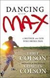 [(Dancing with Max : A Mother and Son Who Broke Free)] [By (author) Emily Colson] published on (October, 2012)