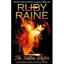 The Fallen Shifter (Wicked Good Witches: A Legacy of Magic) (Supernatural Protectors Series Book 2) (English Edition)