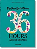 NYT. 36 Hours. Asia & Oceania (New York Times 36 Hours)