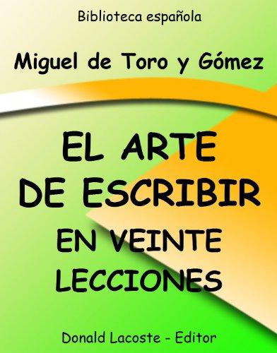 El Arte de escribir en veinte lecciones por Miguel de Toro y Gomez