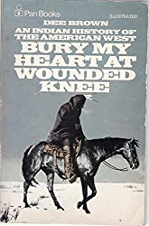 Bury My Heart at Wounded Knee: Indian History of the American West
